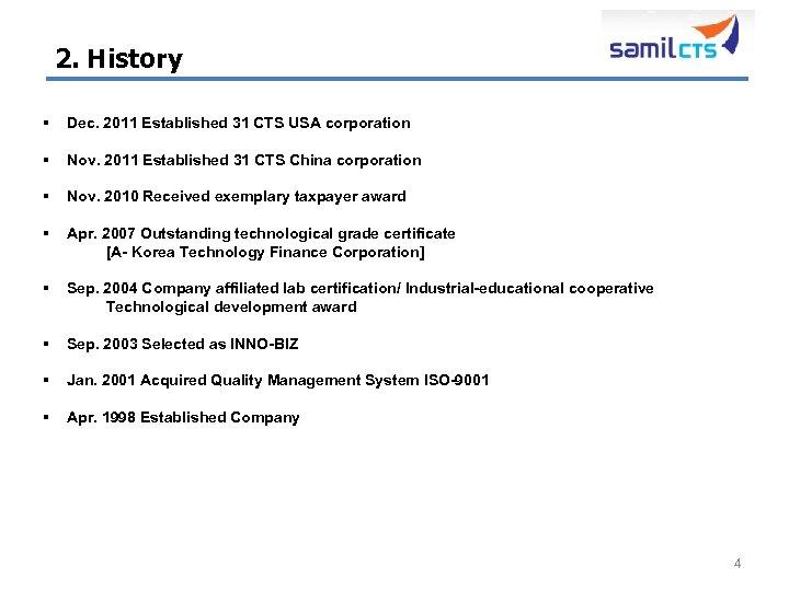 2. History § Dec. 2011 Established 31 CTS USA corporation § Nov. 2011 Established