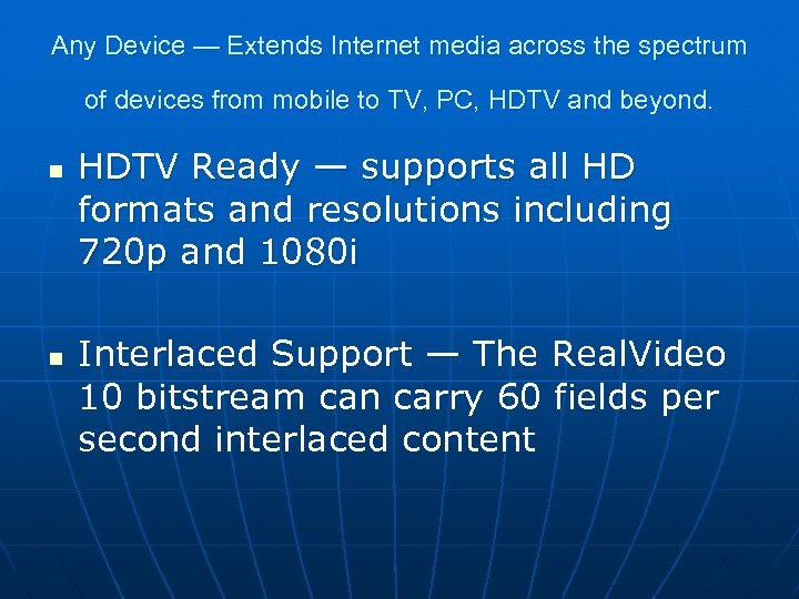 Any Device — Extends Internet media across the spectrum of devices from mobile to