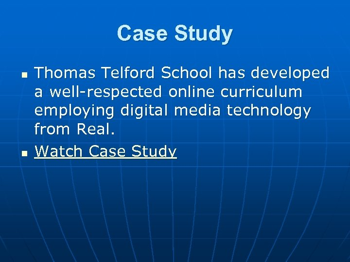 Case Study n n Thomas Telford School has developed a well-respected online curriculum employing
