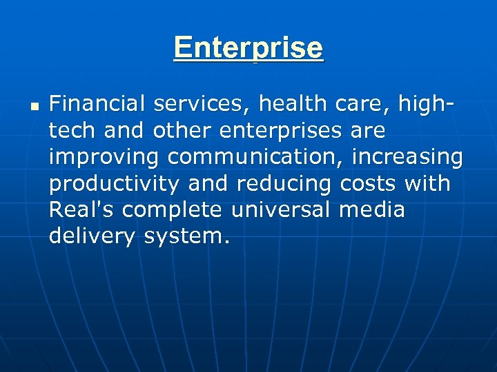 Enterprise n Financial services, health care, hightech and other enterprises are improving communication, increasing
