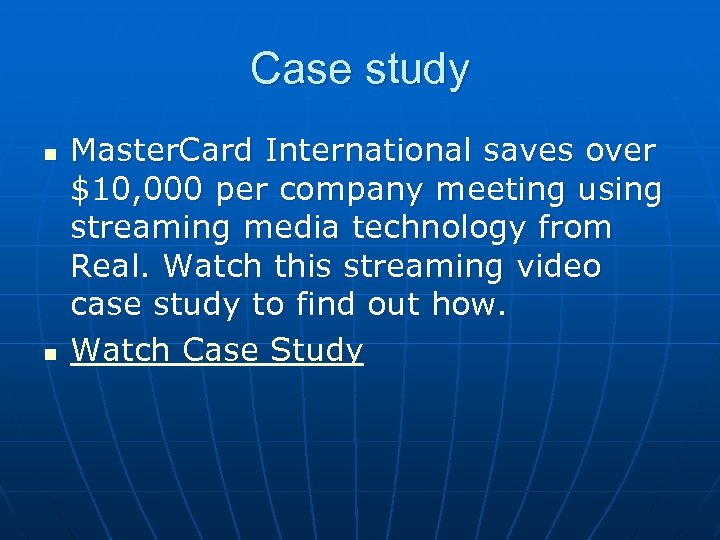 Case study n n Master. Card International saves over $10, 000 per company meeting