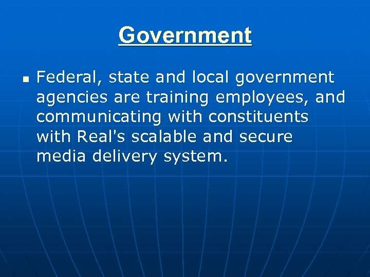 Government n Federal, state and local government agencies are training employees, and communicating with