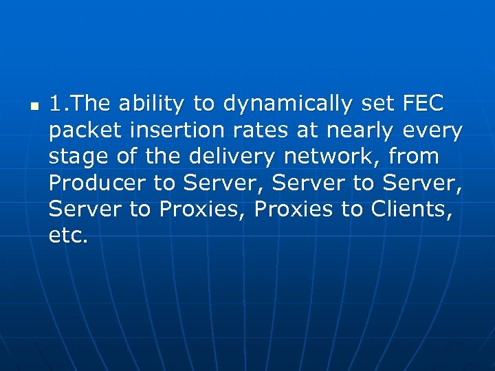 n 1. The ability to dynamically set FEC packet insertion rates at nearly every