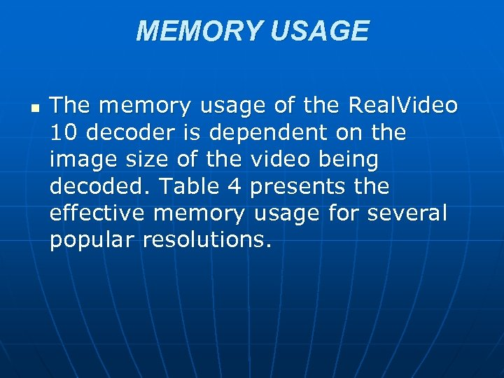 MEMORY USAGE n The memory usage of the Real. Video 10 decoder is dependent
