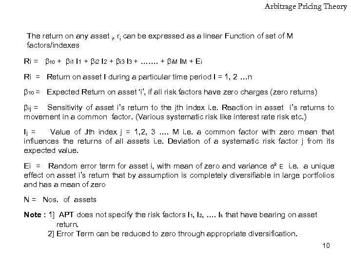 Arbitrage Pricing Theory The return on any asset i, ri can be expressed as