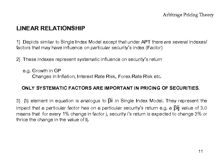 Arbitrage Pricing Theory LINEAR RELATIONSHIP 1] Depicts similar to Single Index Model except that