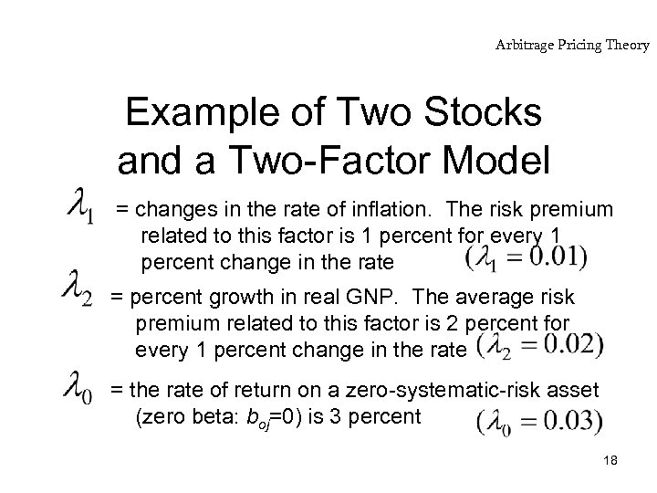 Arbitrage Pricing Theory Example of Two Stocks and a Two-Factor Model = changes in