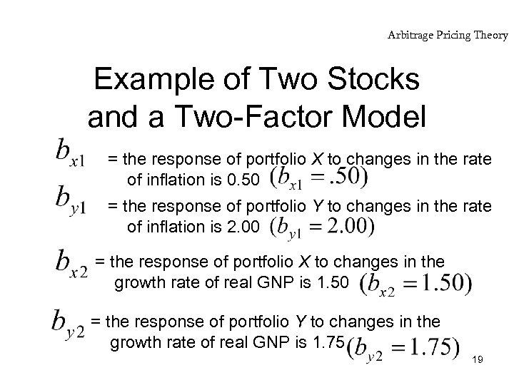 Arbitrage Pricing Theory Example of Two Stocks and a Two-Factor Model = the response