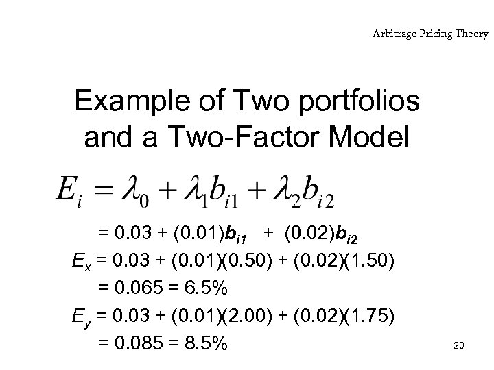 Arbitrage Pricing Theory Example of Two portfolios and a Two-Factor Model = 0. 03