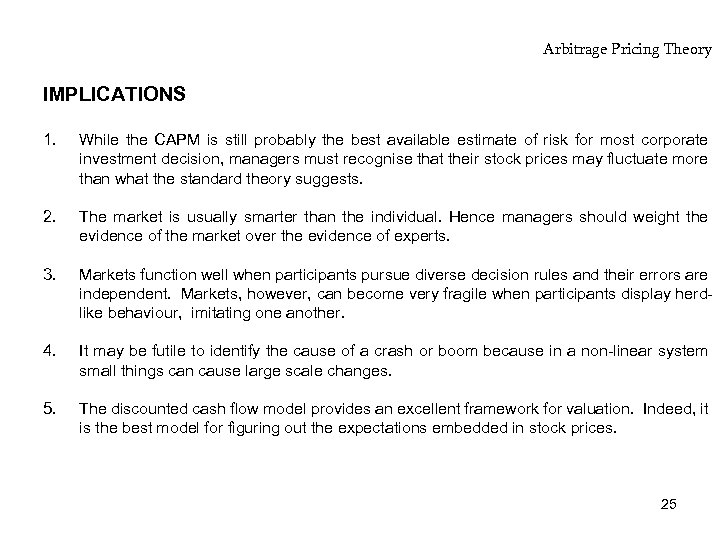 Arbitrage Pricing Theory IMPLICATIONS 1. While the CAPM is still probably the best available