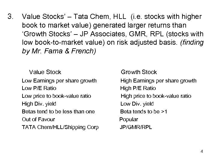 3. Value Stocks' – Tata Chem, HLL (i. e. stocks with higher book to