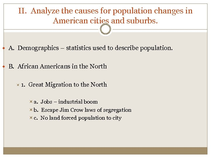 II. Analyze the causes for population changes in American cities and suburbs. A. Demographics