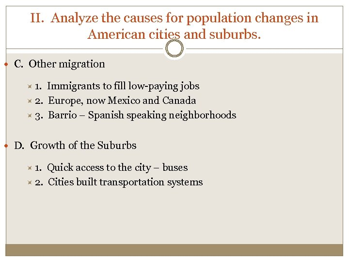 II. Analyze the causes for population changes in American cities and suburbs. C. Other