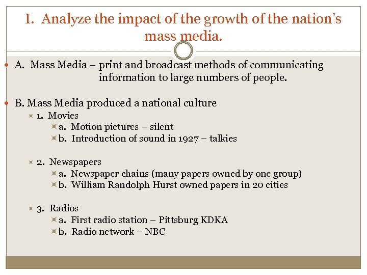 I. Analyze the impact of the growth of the nation's mass media. A. Mass