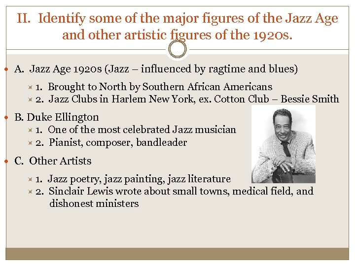 II. Identify some of the major figures of the Jazz Age and other artistic