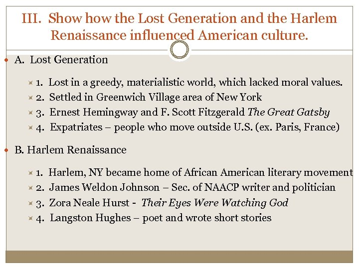 III. Show the Lost Generation and the Harlem Renaissance influenced American culture. A. Lost