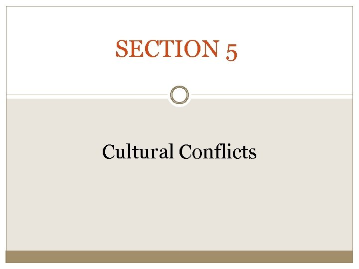 SECTION 5 Cultural Conflicts