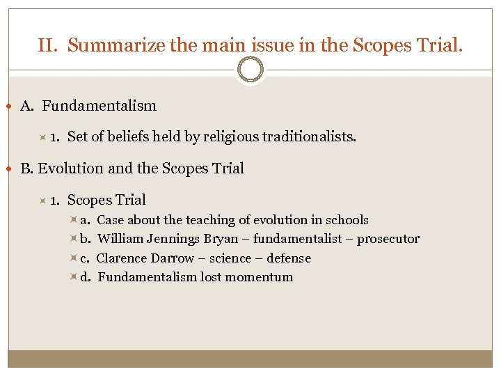 II. Summarize the main issue in the Scopes Trial. A. Fundamentalism 1. Set of