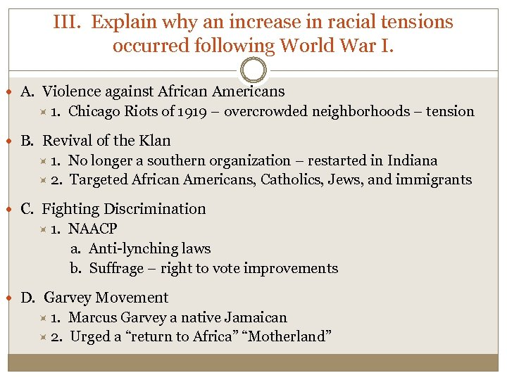 III. Explain why an increase in racial tensions occurred following World War I. A.