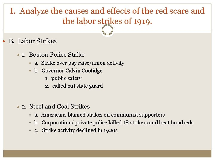 I. Analyze the causes and effects of the red scare and the labor strikes