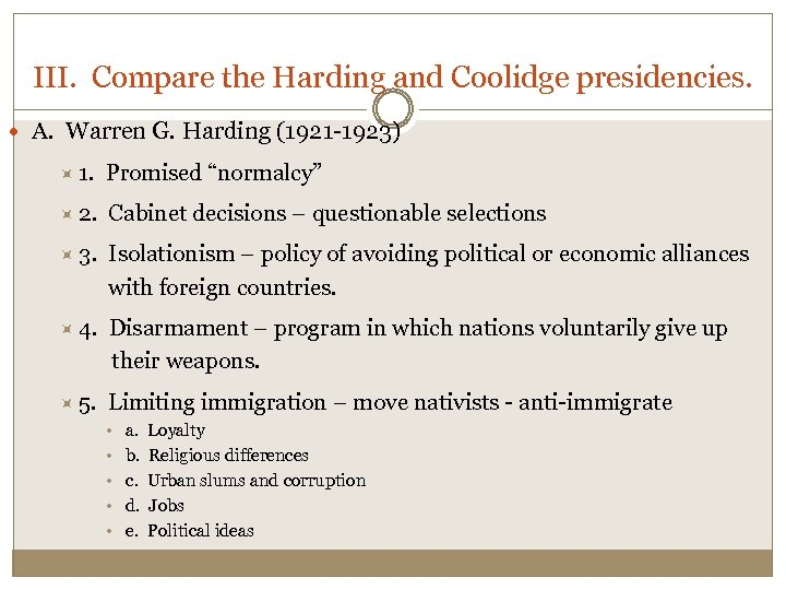 III. Compare the Harding and Coolidge presidencies. A. Warren G. Harding (1921 -1923) 1.