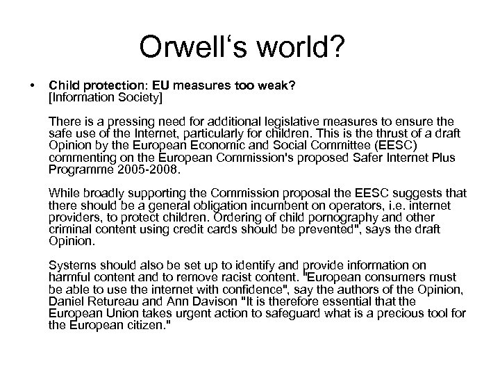 Orwell's world? • Child protection: EU measures too weak? [Information Society] There is a