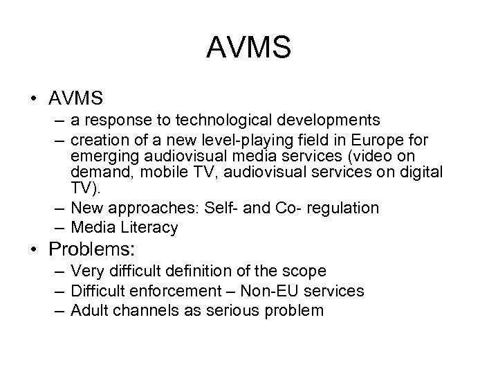 AVMS • AVMS – a response to technological developments – creation of a new