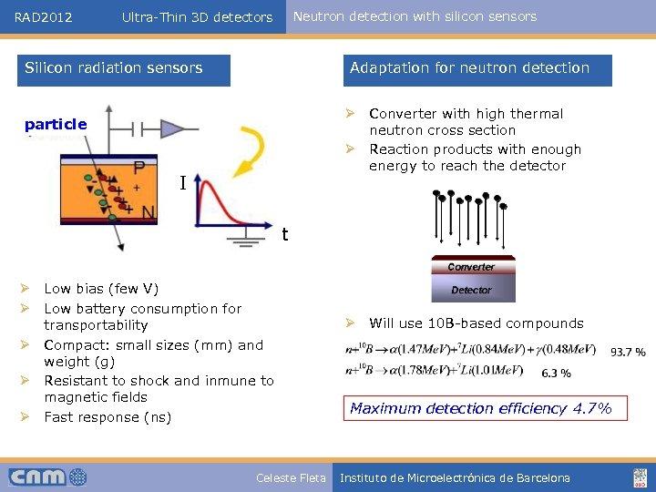 RAD 2012 Neutron detection with silicon sensors Ultra-Thin 3 D detectors Silicon radiation sensors