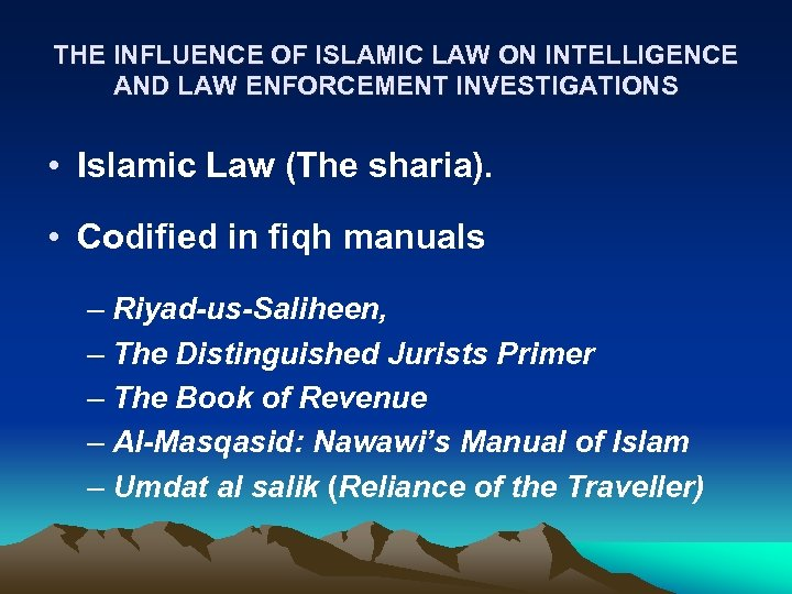 THE INFLUENCE OF ISLAMIC LAW ON INTELLIGENCE AND LAW ENFORCEMENT INVESTIGATIONS • Islamic Law