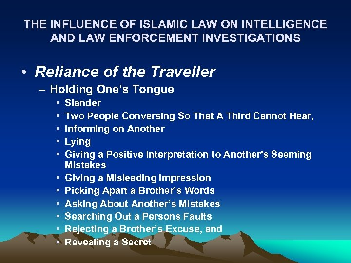 THE INFLUENCE OF ISLAMIC LAW ON INTELLIGENCE AND LAW ENFORCEMENT INVESTIGATIONS • Reliance of