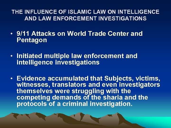THE INFLUENCE OF ISLAMIC LAW ON INTELLIGENCE AND LAW ENFORCEMENT INVESTIGATIONS • 9/11 Attacks