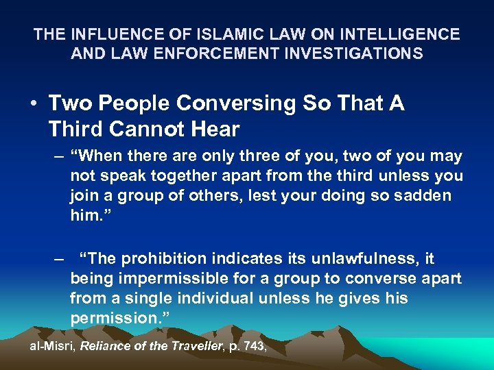 THE INFLUENCE OF ISLAMIC LAW ON INTELLIGENCE AND LAW ENFORCEMENT INVESTIGATIONS • Two People