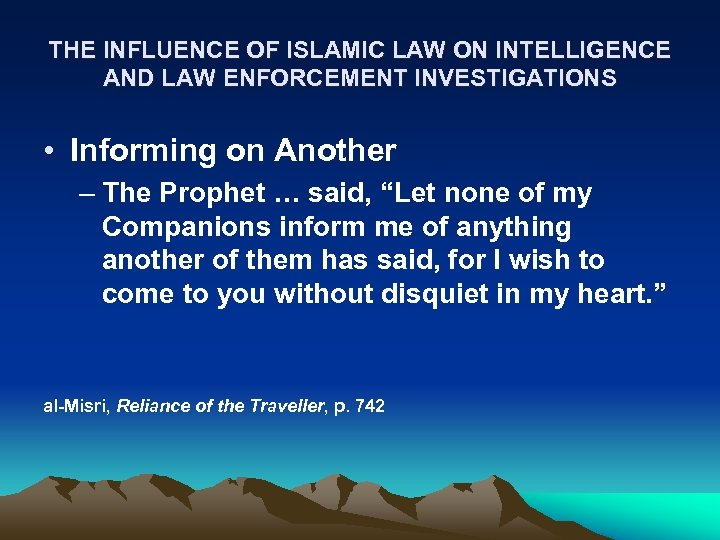 THE INFLUENCE OF ISLAMIC LAW ON INTELLIGENCE AND LAW ENFORCEMENT INVESTIGATIONS • Informing on
