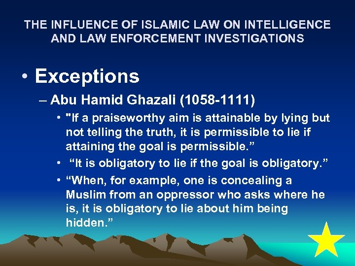 THE INFLUENCE OF ISLAMIC LAW ON INTELLIGENCE AND LAW ENFORCEMENT INVESTIGATIONS • Exceptions –
