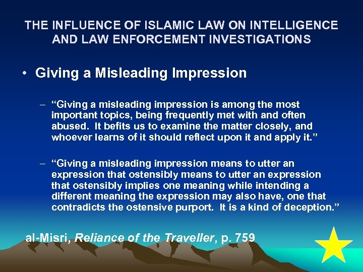 THE INFLUENCE OF ISLAMIC LAW ON INTELLIGENCE AND LAW ENFORCEMENT INVESTIGATIONS • Giving a