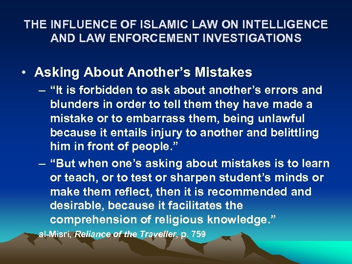 THE INFLUENCE OF ISLAMIC LAW ON INTELLIGENCE AND LAW ENFORCEMENT INVESTIGATIONS • Asking About