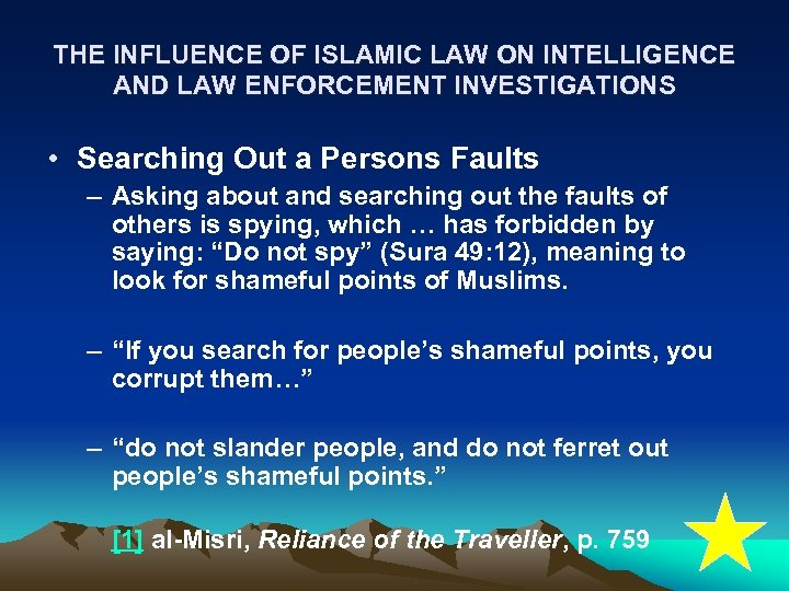 THE INFLUENCE OF ISLAMIC LAW ON INTELLIGENCE AND LAW ENFORCEMENT INVESTIGATIONS • Searching Out