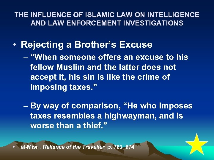THE INFLUENCE OF ISLAMIC LAW ON INTELLIGENCE AND LAW ENFORCEMENT INVESTIGATIONS • Rejecting a