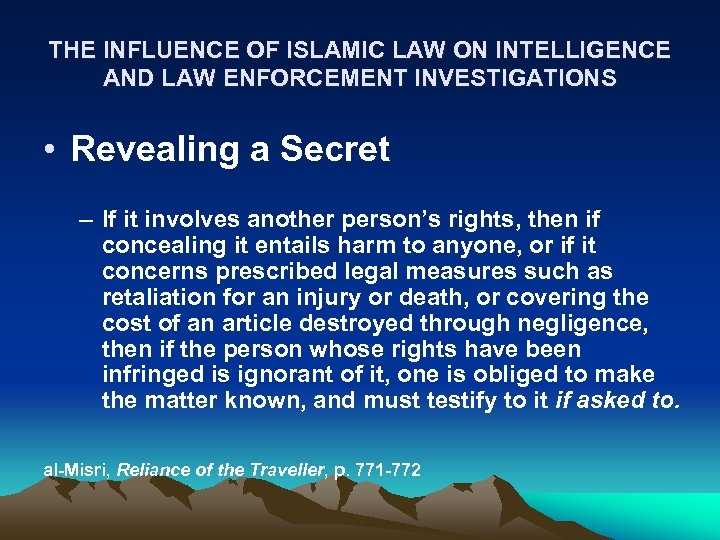THE INFLUENCE OF ISLAMIC LAW ON INTELLIGENCE AND LAW ENFORCEMENT INVESTIGATIONS • Revealing a