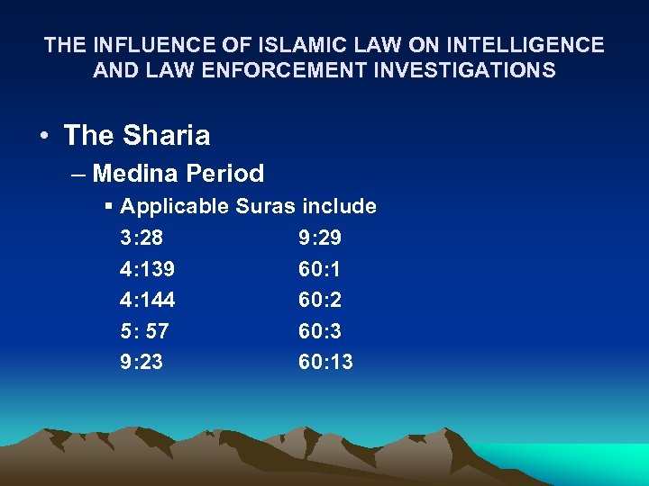 THE INFLUENCE OF ISLAMIC LAW ON INTELLIGENCE AND LAW ENFORCEMENT INVESTIGATIONS • The Sharia