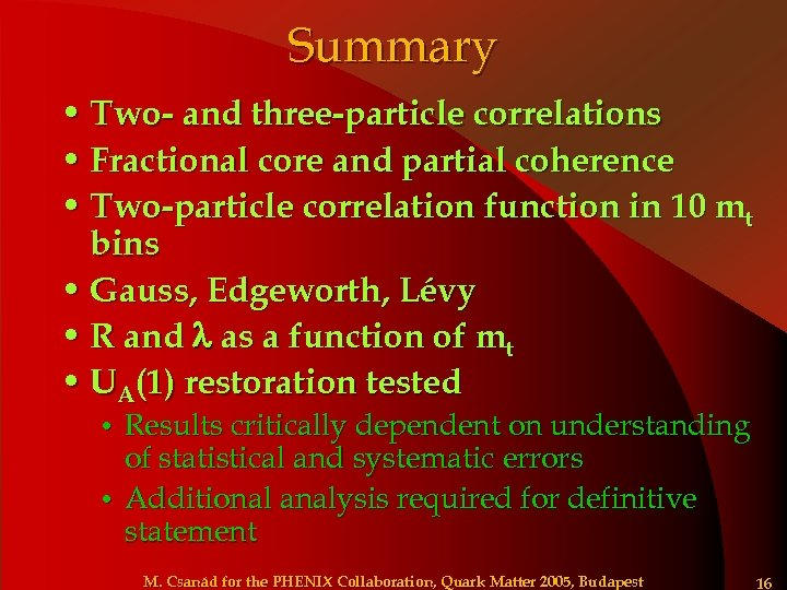 Summary • Two- and three-particle correlations • Fractional core and partial coherence • Two-particle