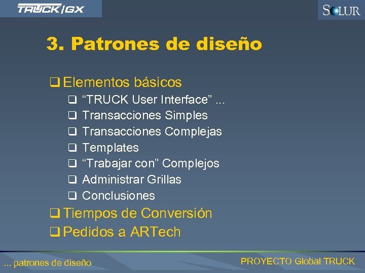 "3. Patrones de diseño q Elementos básicos q ""TRUCK User Interface"". . . q"