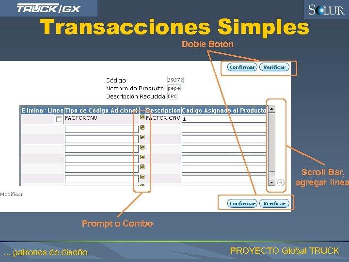 Transacciones Simples Doble Botón Scroll Bar, agregar línea Prompt o Combo. . . patrones