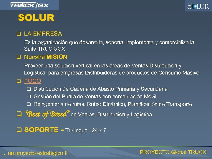 SOLUR q LA EMPRESA Es la organización que desarrolla, soporta, implementa y comercializa la