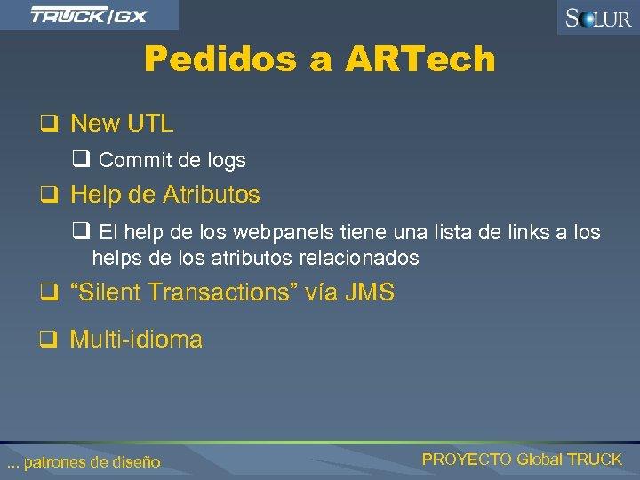 Pedidos a ARTech q New UTL q Commit de logs q Help de Atributos