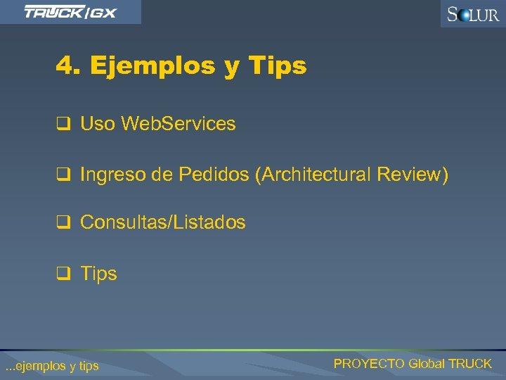 4. Ejemplos y Tips q Uso Web. Services q Ingreso de Pedidos (Architectural Review)