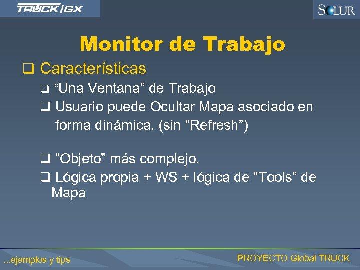 """Monitor de Trabajo q Características q """"Una Ventana"""" de Trabajo q Usuario puede Ocultar"""