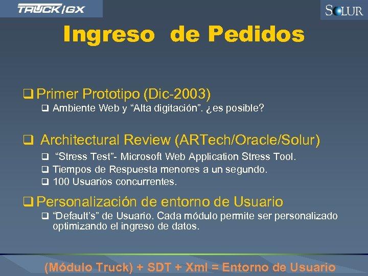"""Ingreso de Pedidos q Primer Prototipo (Dic-2003) q Ambiente Web y """"Alta digitación"""". ¿es"""