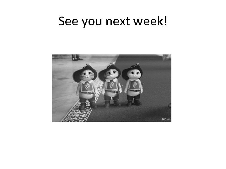 See you next week!