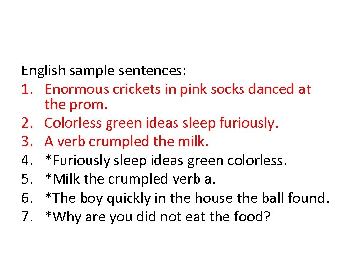 English sample sentences: 1. Enormous crickets in pink socks danced at the prom. 2.